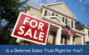 deferred sales trust can save capital gains taxes on real estate sales